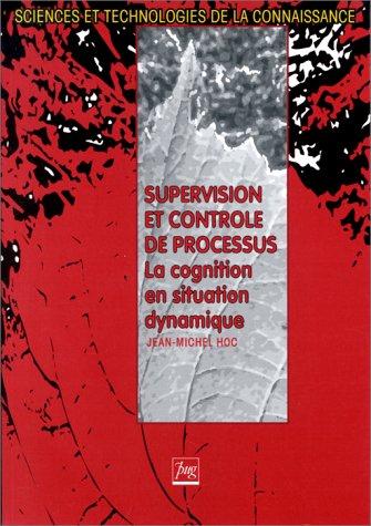 SUPERVISION ET CONTROLE DE PROCESSUS. La cognition en situation dynamique