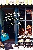 Ein Paradies für alle: Roman bei Amazon kaufen