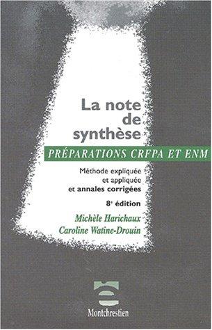 La note de synthèse. Méthode expliquée et appliquée et annales corrigées, 8ème édition par Michèle Harichaux