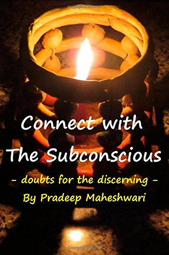 Connect with The Subconscious: Doubts for the Discerning