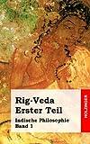 Rig-Veda. Erster Teil: Indische Philosophie Band 1 - Anonym