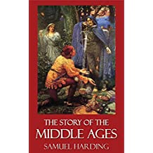 The Story of the Middle Ages [Illustrated] (English Edition)