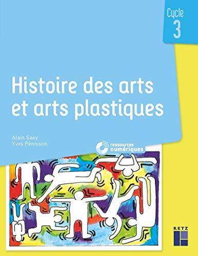 Histoire des arts et arts plastiques Cycle 3 (+ CD-Rom/ téléchargement)