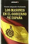 https://libros.plus/los-masones-en-el-gobierno-de-espana-la-belicosa-historia-de-la-masoneria-espanola-y-sus-repetidos-asaltos-al-poder/
