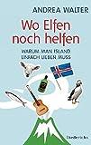Wo Elfen noch helfen: Warum man Island einfach lieben muss