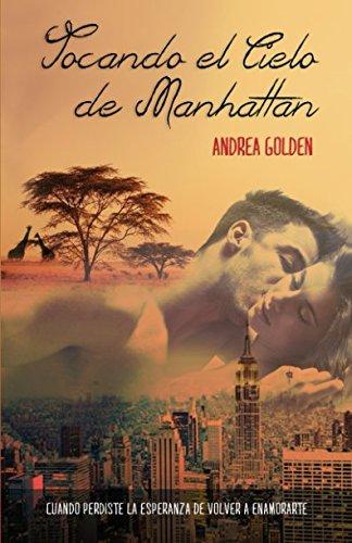 Tocando el cielo de Manhattan: (Novela Romántica) por Andrea Golden