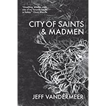 City of Saints and Madmen by Jeff VanderMeer (8-May-2014) Paperback