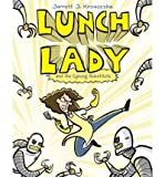 Telecharger Livres Lunch Lady and the Cyborg Substitute by Jarrett J Krosoczka Jul 2009 (PDF,EPUB,MOBI) gratuits en Francaise