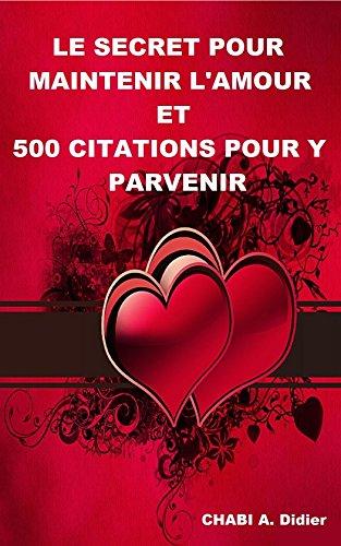 Le secret pour maintenir l'amour et 500 citations pour-y parvenir par A. Didier Chabi