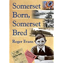 Somerset Born, Somerset Bred