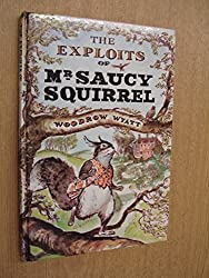 The Exploits Of Mr Saucy Squirrel