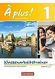 À plus ! - Nouvelle édition / Band 1 - Klassenarbeitstrainer mit Lösungen und Audio-Materialien -