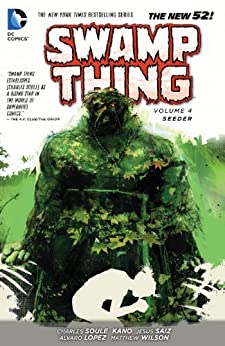 Swamp Thing Vol. 4: Seeder (The New 52) by [SOULE, CHARLES]