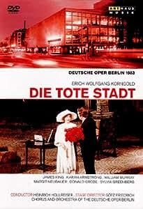 Korngold: Die Tote Stadt (Berlin 1983) (James King/ Karan Armstrong/ William Murray/ Margit Neubauer/ Donald Grobe/ Heinrich Hollreiser/ Götz Friedrich) (Arthaus: 101656) [DVD] [NTSC] [2012]