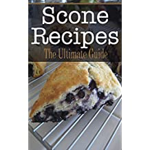 Scone Recipes: The Ultimate Guide (English Edition)