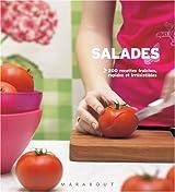 Salades : 200 Recettes fraîches, rapides et étonnantes