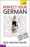 Perfect Your German. Paul Coggle and Heiner Schenke (Teach Yourself Complete Course)
