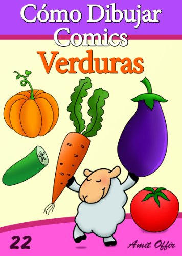 Cómo Dibujar Comics: Verduras (Libros de Dibujo nº 22)