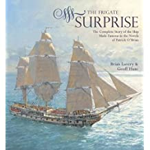 The Frigate Surprise: The Design, Construction and Careers of Jack Aubrey's Favourite Command