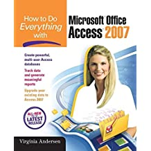 How to Do Everything with Microsoft Office Access 2007 by Virginia Andersen (2007-01-11)