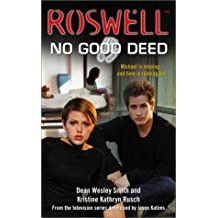 No Good Deed (Roswell) by Dean Wesley Smith (2001-08-28)