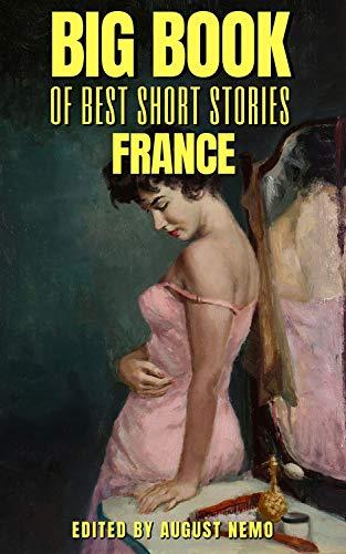 Big Book of Best Short Stories: Specials - France (Big Book of Best Short Stories Specials 3) (English Edition)