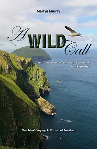 A Wild Call: One Man's Voyage in Pursuit of Freedom (Making Waves Book 4) (English Edition) por Martyn Murray