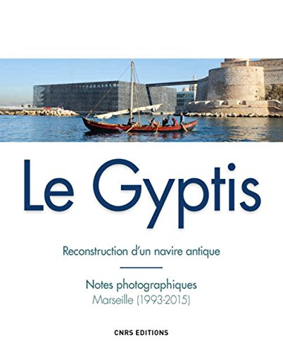 Le Gyptis. Reconstruction d'un navire antique par Collectif