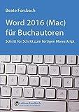 Word 2016 (Mac) für Buchautoren: Schritt für Schritt zum fertigen Manuskript (Bücher & Mee(h)r)