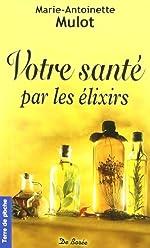 Votre santé par les élixirs de Mulot Marie-Antoinette