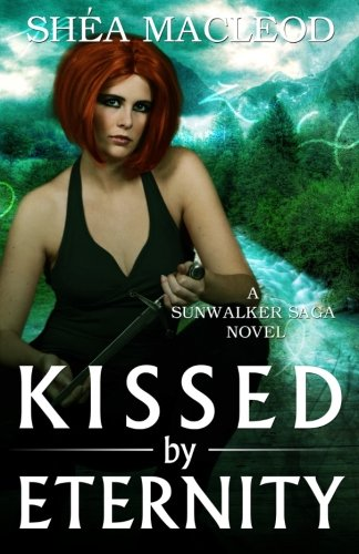 Kissed by Eternity: Volume 6 (Sunwalker)