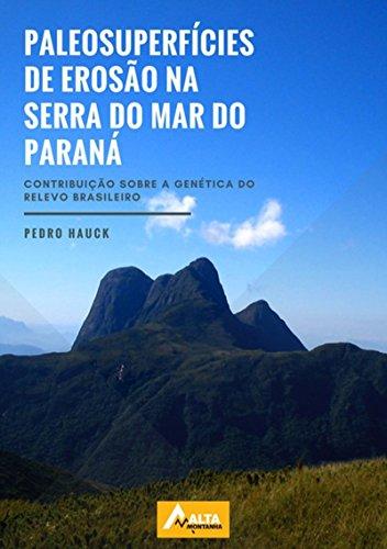 Paleosuperfícies De Erosão Na Serra Do Mar Do Paraná (Portuguese Edition)