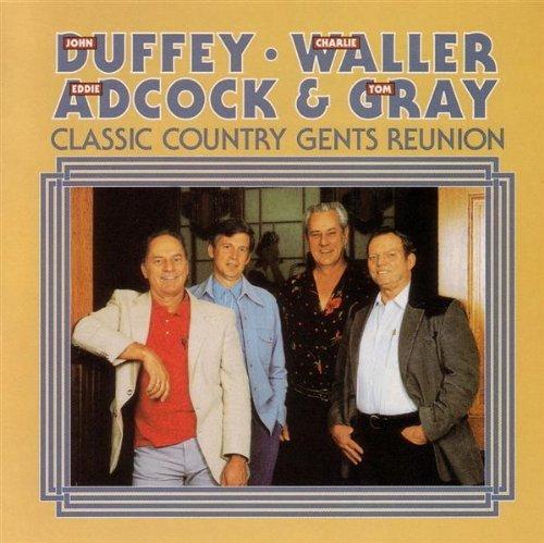Classic Country Gents Reunion by Charlie Waller, Eddie Adcock & Tom Gray John Duffey (1999-07-22) (John Waller-cd)