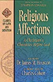 Religious Affections: A Christain's Character Before God (Classics of Faith and Devotion) by Jonathan Edwards (1996-10-02)
