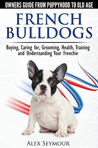 515PpvIOrRL - NO.1# FRENCH BULLDOG DOG BREED INFORMATION GUIDE