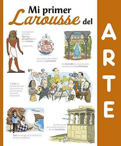 Mi Primer Larousse del arte (Larousse - Infantil / Juvenil - Castellano - A Partir De 8 Años) por Larousse Editorial