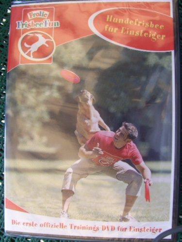Hundefrisbee fuer Einsteiger ~ Die erste offizielle Trainings-DVD fuer Einsteiger ~ von Frolic Frisbee Fun