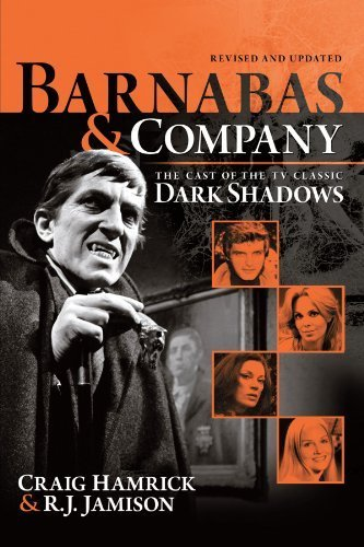 Barnabas & Company: The Cast of the TV Classic Dark Shadows by Craig Hamrick (2012-04-26) - 26 Classic Cast