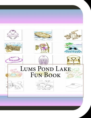 Lums Pond Lake Fun Book: A Fun and Educational Book About Lums Pond Lake
