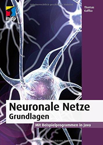 Neuronale Netze - Grundlagen: Mit Beispielprogrammen in Java (mitp Professional) - Java Mit Der Programmierung