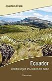 Ecuador: Wanderungen im Zauber der Natur -