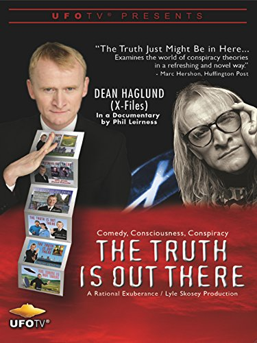 The Truth is Out There - Comedy, Consciousness, Conspiracy