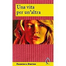 Una vita per un'altra (Auto da fe) (Italian Edition)