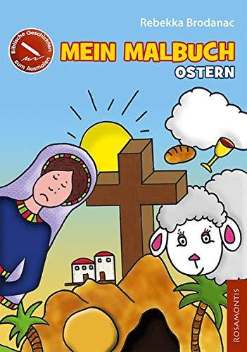 Mein Malbuch Ostern: Biblische Geschichten zum Ausmalen