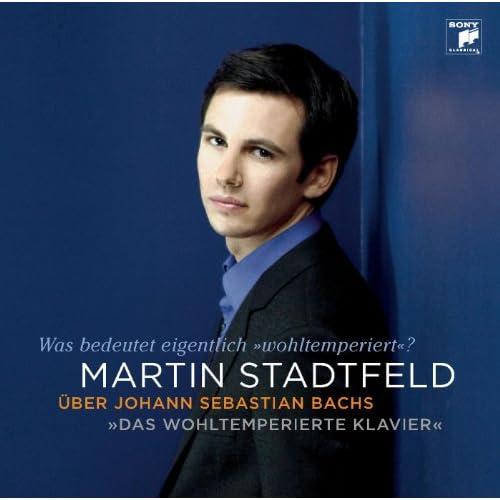 """Martin Stadtfeld über Bach """"Das Wohltemperierte Klavier"""""""