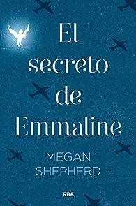 EL SECRETO DE EMMALINE par Megan Shepherd