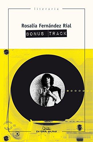 Bonus track (Literaria) por Rosalía Fernández Rial