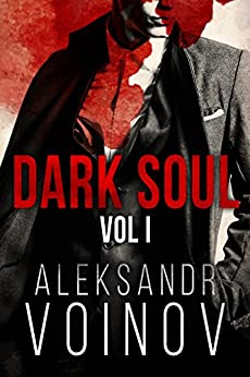 Dark Soul, Volume I (English Edition) di [Voinov, Aleksandr]