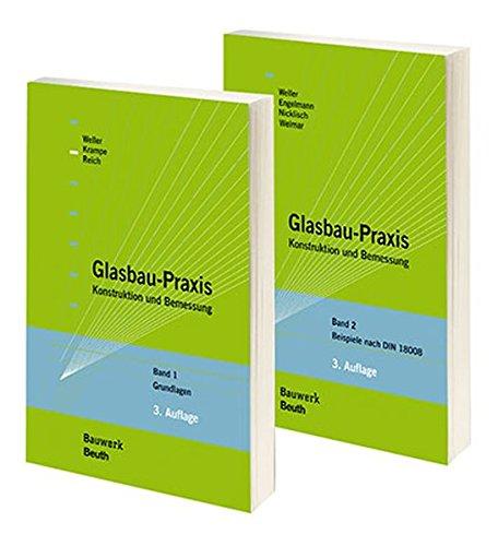 glasbau-praxis-paket-band-1-grundlagen-band-2-konstruktion-und-bemessung-bauwerk