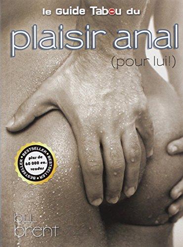 Le guide Tabou du plaisir anal (pour lui)